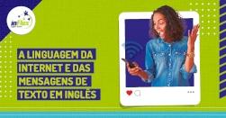 A linguagem da internet e das mensagens de texto em inglês